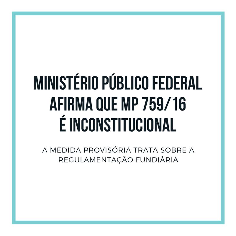ministério público federalafirma que MP 759%2F16é inconstitucional